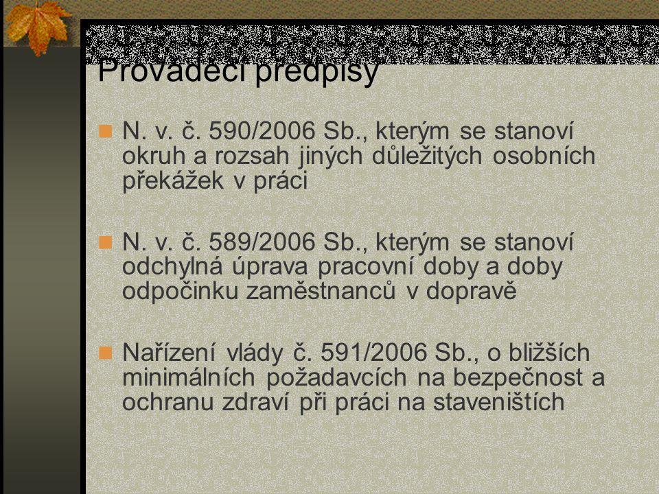 Prováděcí předpisy N. v. č. 590/2006 Sb., kterým se stanoví okruh a rozsah jiných důležitých osobních překážek v práci N. v. č. 589/2006 Sb., kterým s