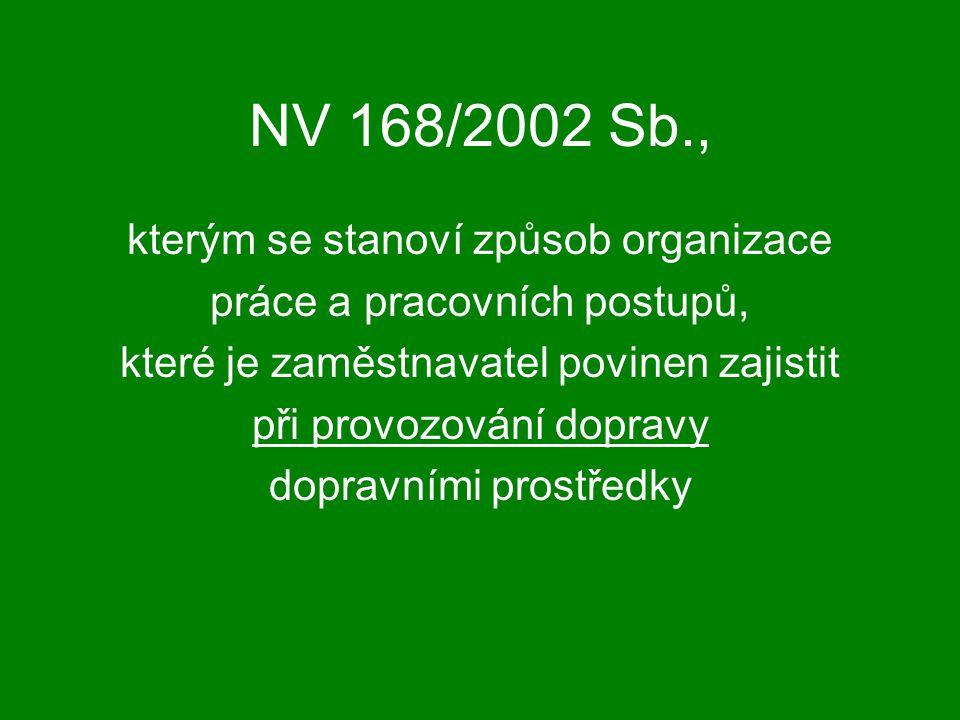 NV 168/2002 Sb., kterým se stanoví způsob organizace práce a pracovních postupů, které je zaměstnavatel povinen zajistit při provozování dopravy dopra