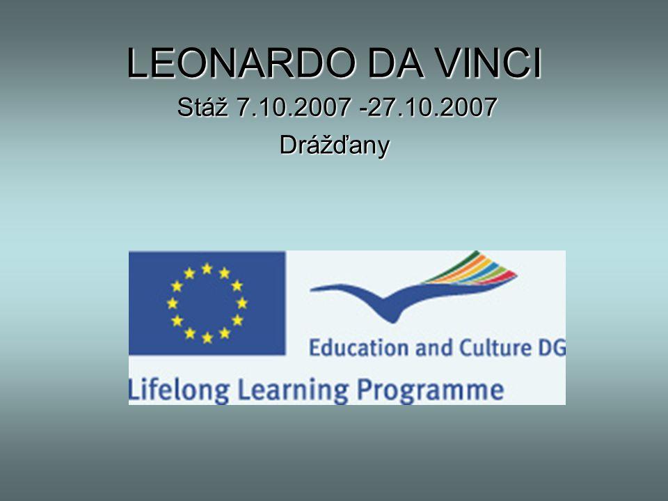 LEONARDO DA VINCI S SS Stáž 7.10.2007 -27.10.2007 Drážďany