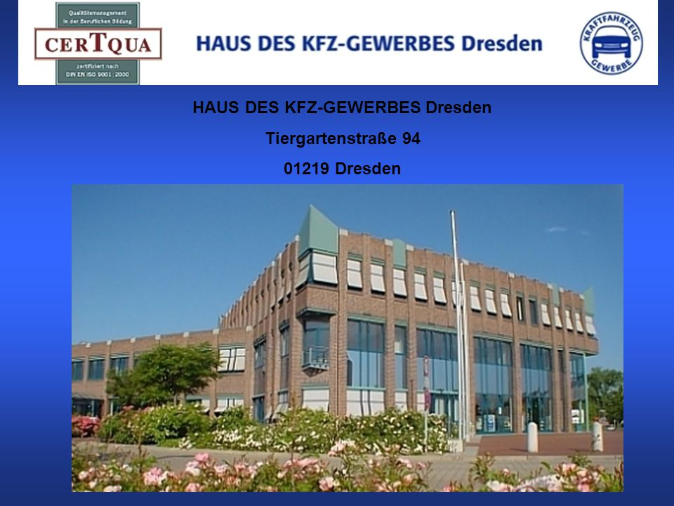 HAUS DES KFZ-GEWERBES Dresden Tiergartenstraße 94 01219 Dresden