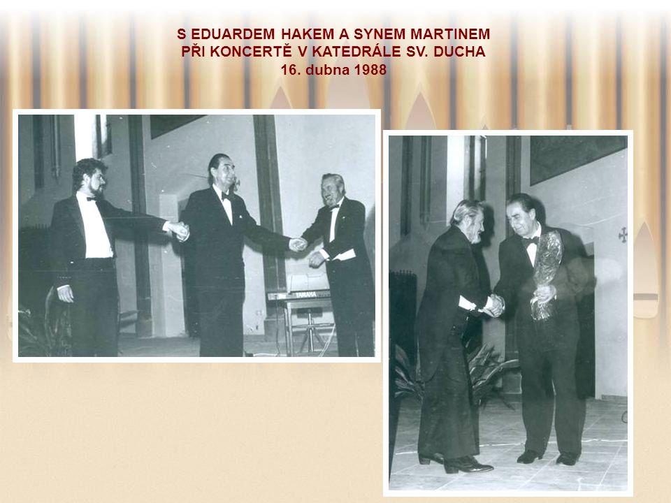 S EDUARDEM HAKEM A SYNEM MARTINEM PŘI KONCERTĚ V KATEDRÁLE SV. DUCHA 16. dubna 1988