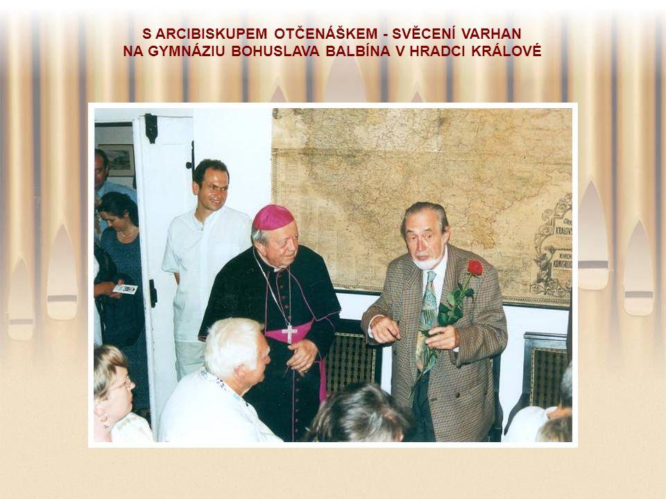 S ARCIBISKUPEM OTČENÁŠKEM - SVĚCENÍ VARHAN NA GYMNÁZIU BOHUSLAVA BALBÍNA V HRADCI KRÁLOVÉ