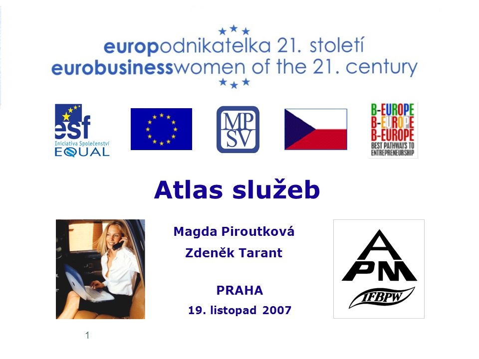 1 Magda Piroutková Zdeněk Tarant Atlas služeb PRAHA 19. listopad 2007