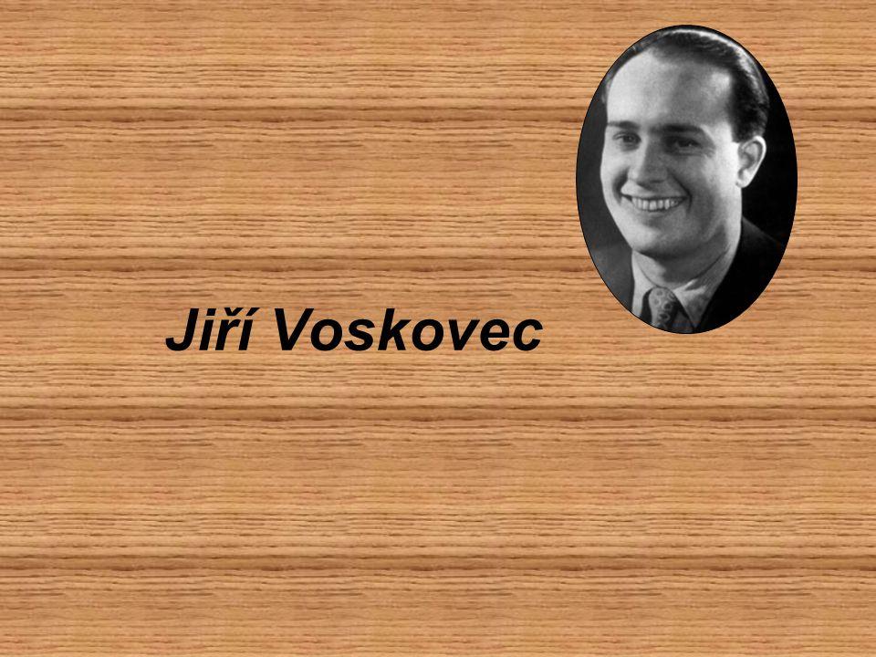 Jiří Voskovec – vlastním jménem Jiří Wachsman Narodil se: 19.