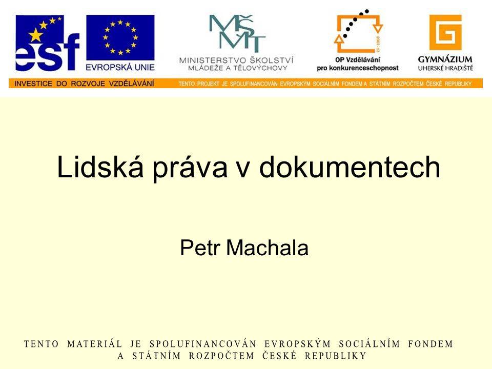Lidská práva v dokumentech Petr Machala