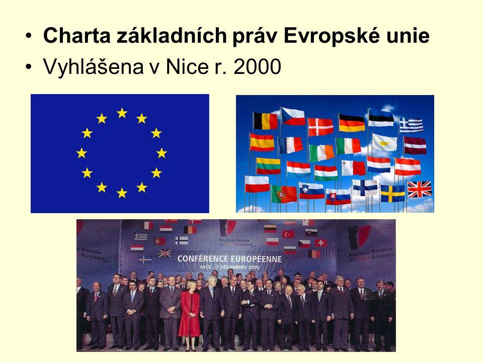 Charta základních práv Evropské unie Vyhlášena v Nice r. 2000
