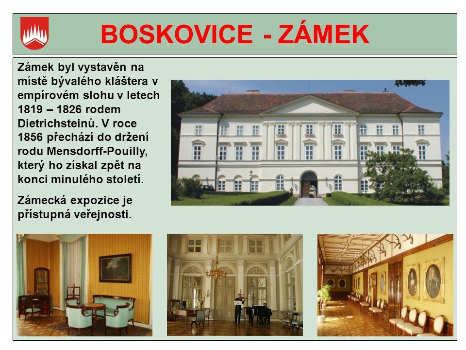 BOSKOVICE - ZÁMEK Zámek byl vystavěn na místě bývalého kláštera v empírovém slohu v letech 1819 – 1826 rodem Dietrichsteinů.