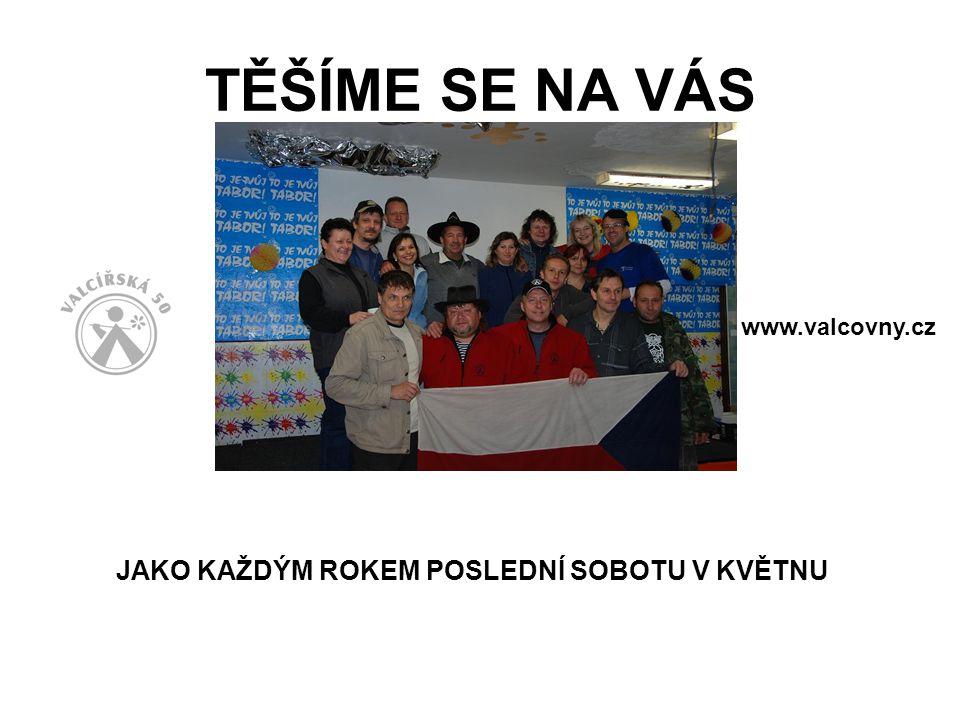 TĚŠÍME SE NA VÁS www.valcovny.cz JAKO KAŽDÝM ROKEM POSLEDNÍ SOBOTU V KVĚTNU