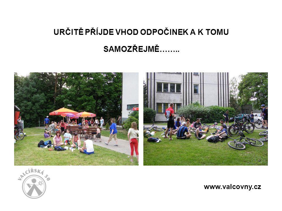 URČITĚ PŘÍJDE VHOD ODPOČINEK A K TOMU SAMOZŘEJMĚ…….. www.valcovny.cz