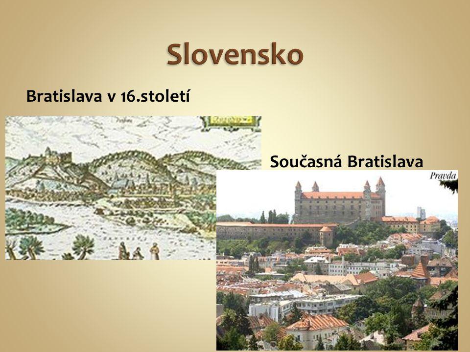 Bratislava v 16.století Současná Bratislava