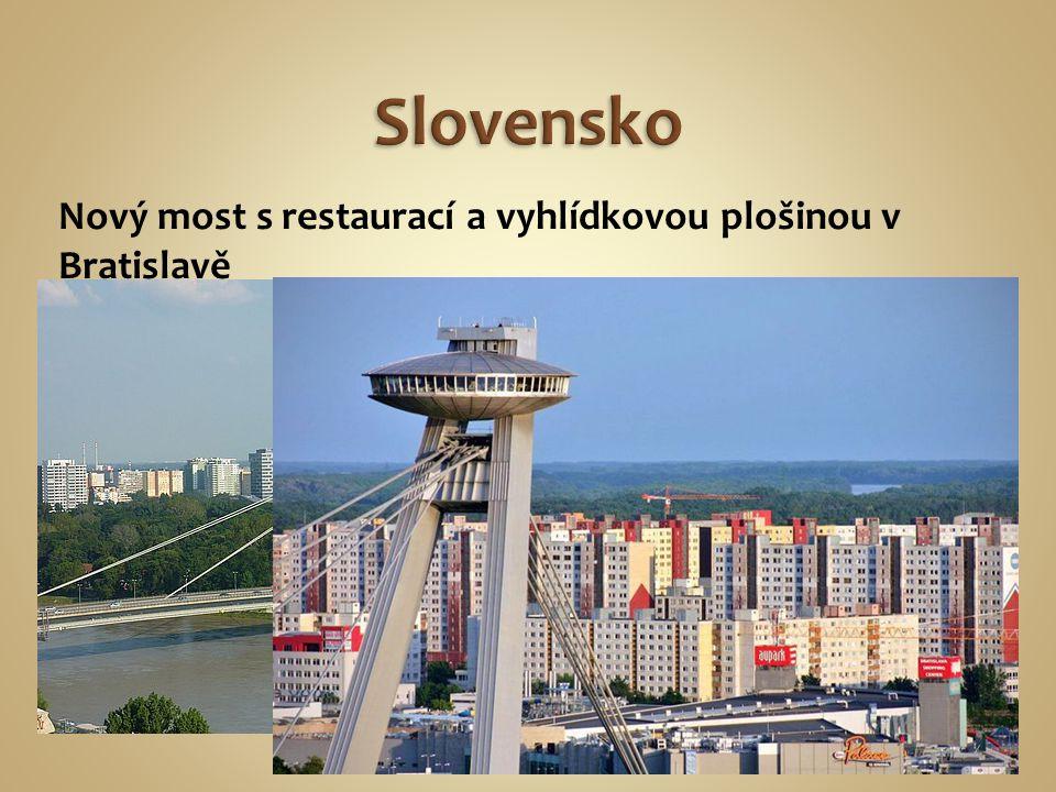 Nový most s restaurací a vyhlídkovou plošinou v Bratislavě