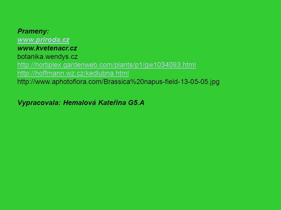 Prameny: www.priroda.cz www.kvetenacr.cz botanika.wendys.cz http://hortiplex.gardenweb.com/plants/p1/gw1034093.html http://hoffmann.wz.cz/kedlubna.htm