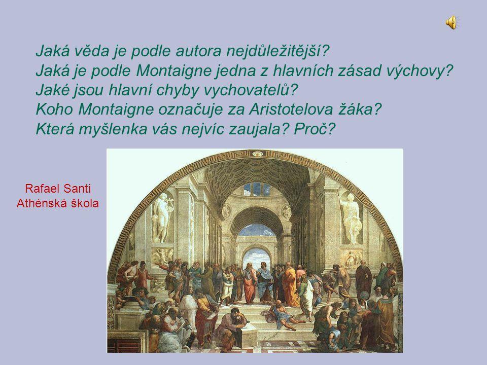Jaká věda je podle autora nejdůležitější.Jaká je podle Montaigne jedna z hlavních zásad výchovy.