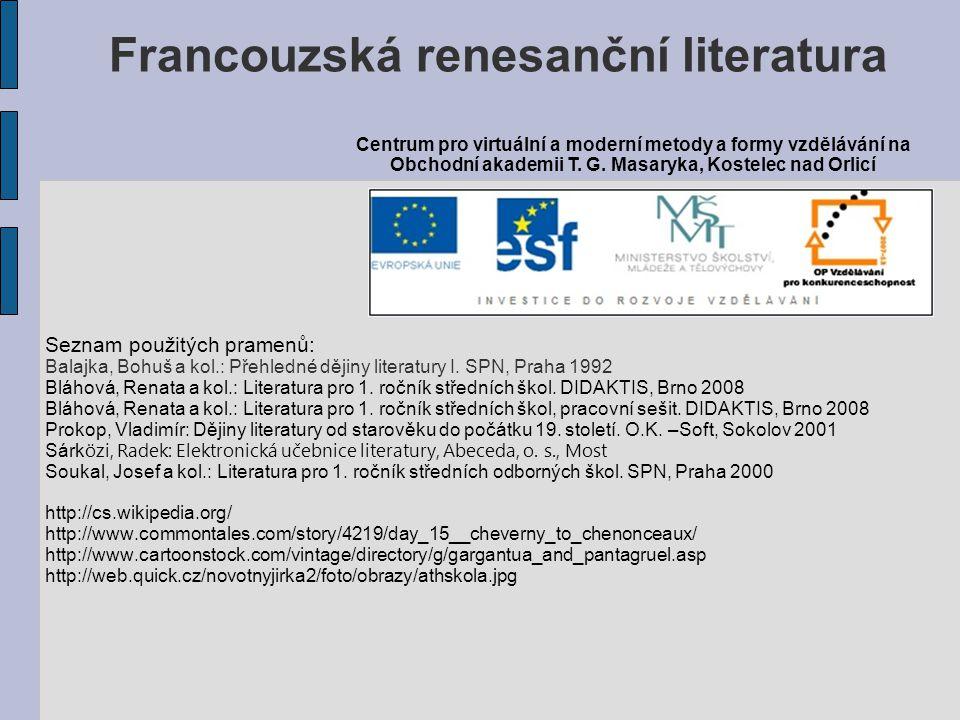 Seznam použitých pramenů: Balajka, Bohuš a kol.: Přehledné dějiny literatury I.