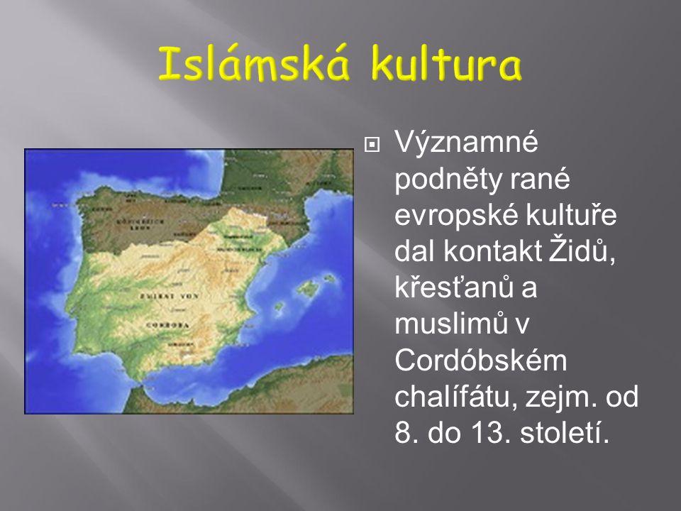  Islám vstoupil do kulturního kontextu, s židovskou a křesťanskou kulturou, jejich prostřednictvím integroval antické filosofické a umělecké dědictví