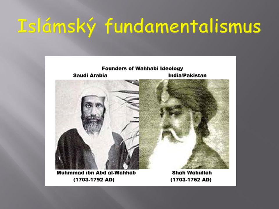  Na konci 18. stol. vyvolal Muhammad Abd al-Wahháb v sunnitském islámu radikální reformní hnutí nedůvěřivé k tradiční kultuře a k lidovým náboženským