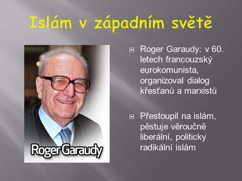  Euroislám  K islámu (súfismu) přestupovali ve 20. stol. osobnosti západního světa; perennialistická škola; zakladatel Švýcar Frithjof Schuon (obráz