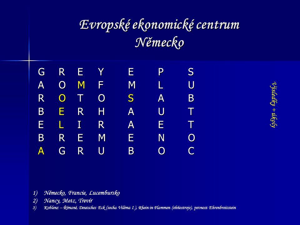 Evropské ekonomické centrum Německo G R EYEPS A O MFMLU R O TOSAB B E RHAUT E L IRAET B R EMENO A G RUBOC 1)Německo, Francie, Lucembursko 2)Nancy, Met