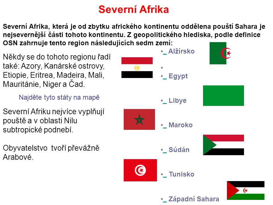 Severní Afrika, která je od zbytku afrického kontinentu oddělena pouští Sahara je nejsevernější části tohoto kontinentu. Z geopolitického hlediska, po