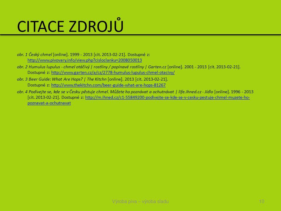 CITACE ZDROJŮ obr. 1 Český chmel [online]. 1999 - 2013 [cit.