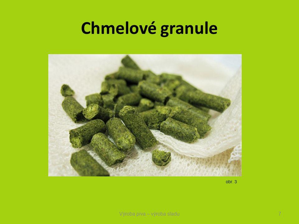 Chmelové granule Výroba piva – výroba sladu7 obr. 3