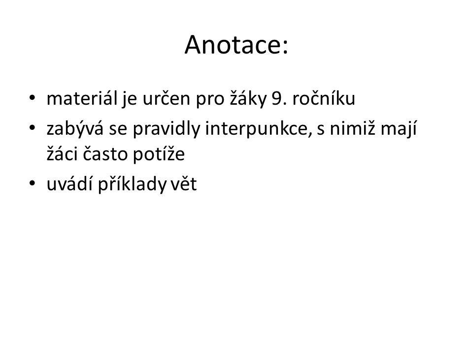 Anotace: materiál je určen pro žáky 9.