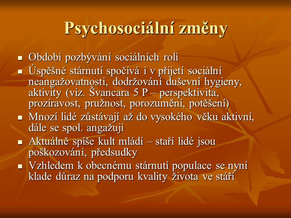 Psychosociální změny Období pozbývání sociálních rolí Období pozbývání sociálních rolí Úspěšné stárnutí spočívá i v přijetí sociální neangažovatnosti, dodržování duševní hygieny, aktivity (viz.