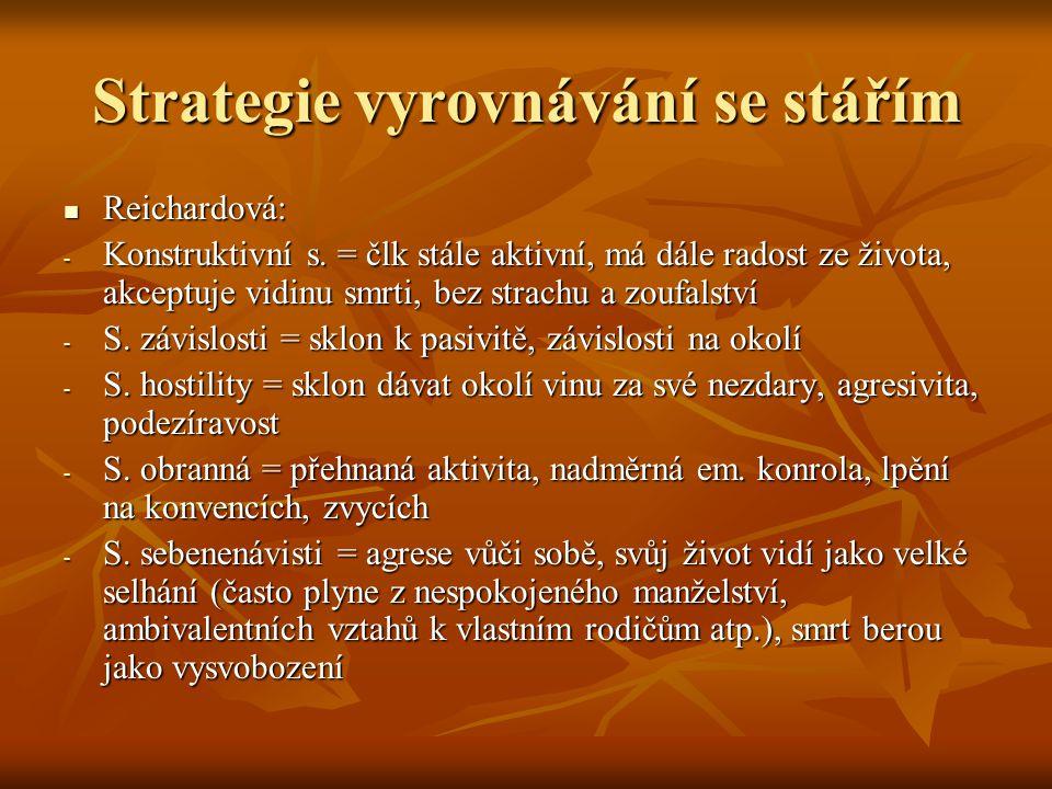 Strategie vyrovnávání se stářím Reichardová: Reichardová: - Konstruktivní s.