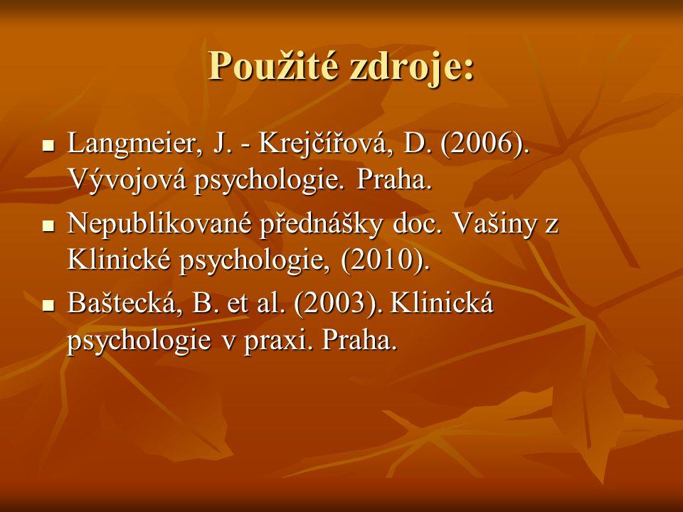 Použité zdroje: Langmeier, J.- Krejčířová, D. (2006).