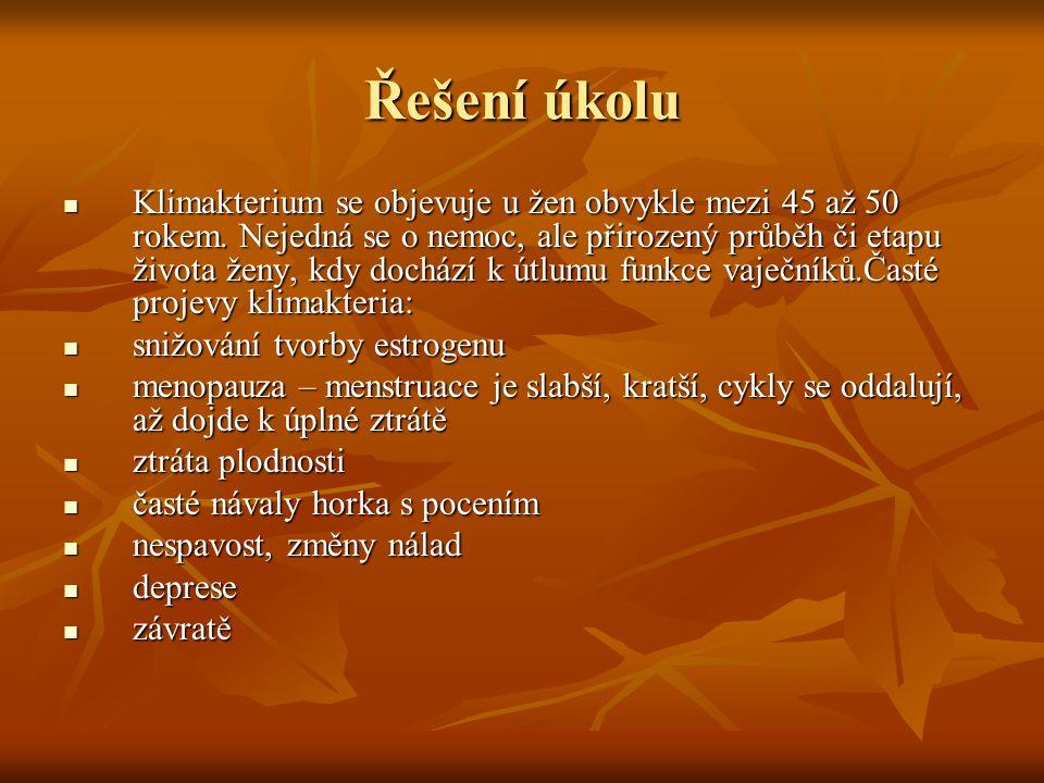 Řešení úkolu Klimakterium se objevuje u žen obvykle mezi 45 až 50 rokem.
