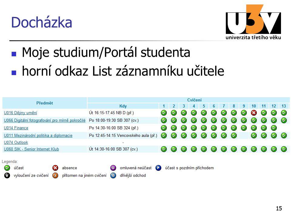 15 Docházka Moje studium/Portál studenta horní odkaz List záznamníku učitele