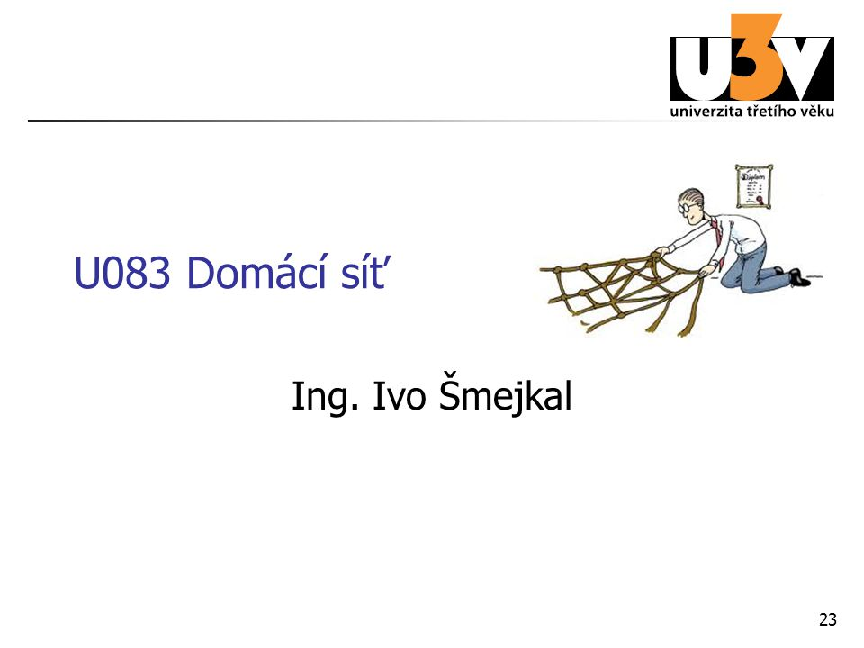 23 U083 Domácí síť Ing. Ivo Šmejkal