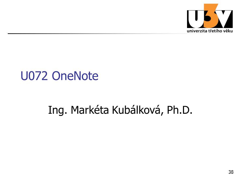 38 U072 OneNote Ing. Markéta Kubálková, Ph.D.