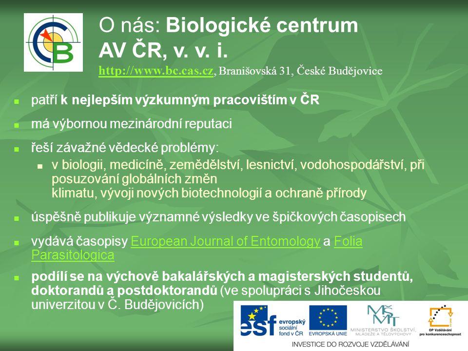 patří k nejlepším výzkumným pracovištím v ČR má výbornou mezinárodní reputaci řeší závažné vědecké problémy: v biologii, medicíně, zemědělství, lesnictví, vodohospodářství, při posuzování globálních změn klimatu, vývoji nových biotechnologií a ochraně přírody úspěšně publikuje významné výsledky ve špičkových časopisech vydává časopisy European Journal of Entomology a Folia ParasitologicaEuropean Journal of EntomologyFolia Parasitologica podílí se na výchově bakalářských a magisterských studentů, doktorandů a postdoktorandů (ve spolupráci s Jihočeskou univerzitou v Č.