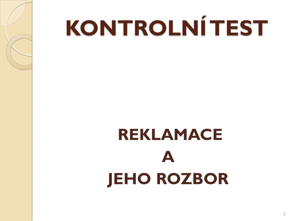 KONTROLNÍ TEST REKLAMACE A JEHO ROZBOR 3