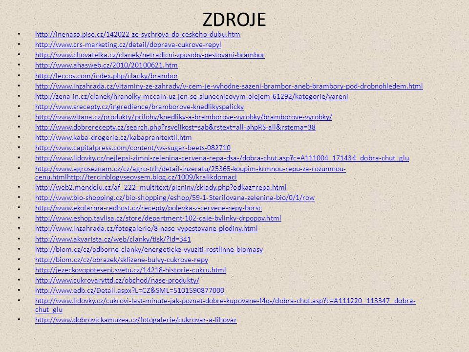 ZDROJE http://inenaso.pise.cz/142022-ze-sychrova-do-ceskeho-dubu.htm http://www.crs-marketing.cz/detail/doprava-cukrove-repyl http://www.chovatelka.cz