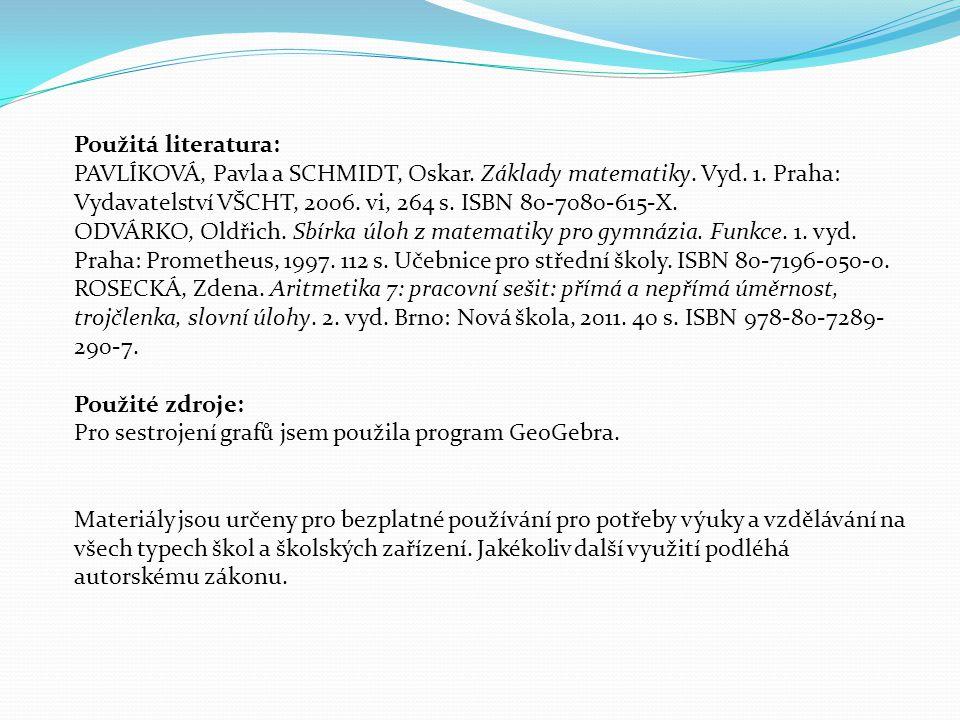 Použitá literatura: PAVLÍKOVÁ, Pavla a SCHMIDT, Oskar.
