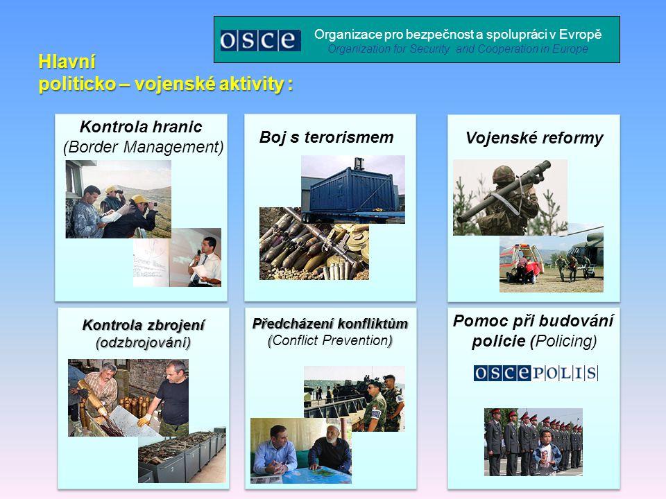 Organizace pro bezpečnost a spolupráci v Evropě Organization for Security and Cooperation in Europe Hlavní politicko – vojenské aktivity : Kontrola zb