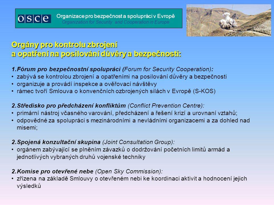 Orgány pro kontrolu zbrojení a opatření na posilování důvěry a bezpečnosti: 1.Fórum pro bezpečnostní spolupráci (Forum for Security Cooperation): zabý