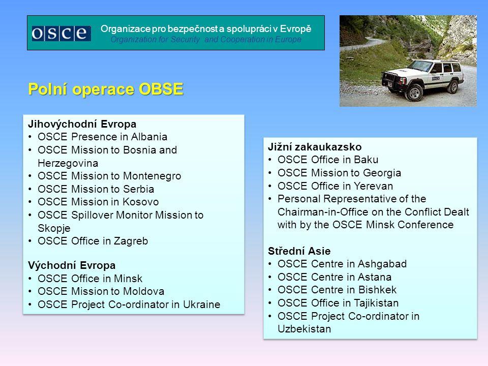 Organizace pro bezpečnost a spolupráci v Evropě Organization for Security and Cooperation in Europe Jihovýchodní Evropa OSCE Presence in Albania OSCE