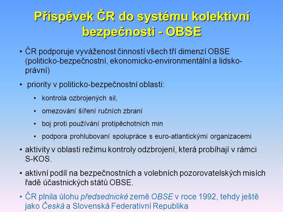 Příspěvek ČR do systému kolektivní bezpečnosti - OBSE ČR podporuje vyváženost činností všech tří dimenzí OBSE (politicko-bezpečnostní, ekonomicko-envi