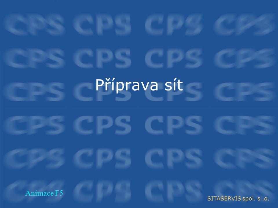 Příprava sít SITASERVIS spol. s.o. Animace F5