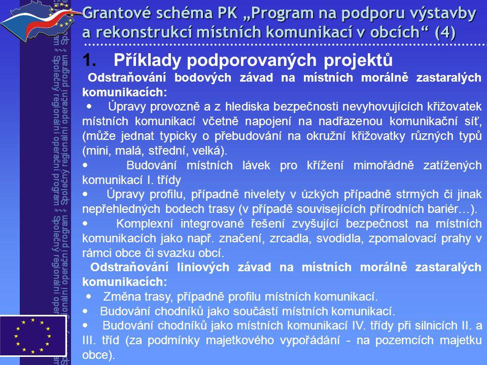 """Grantové schéma PK """"Program na podporu výstavby a rekonstrukcí místních komunikací v obcích"""" (4) 1. Příklady podporovaných projektů Odstraňování bodov"""