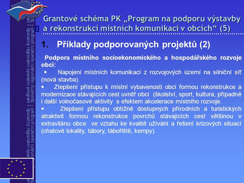 """Grantové schéma PK """"Program na podporu výstavby a rekonstrukcí místních komunikací v obcích"""" (5)  1. Příklady podporovaných projektů (2) Podpora míst"""