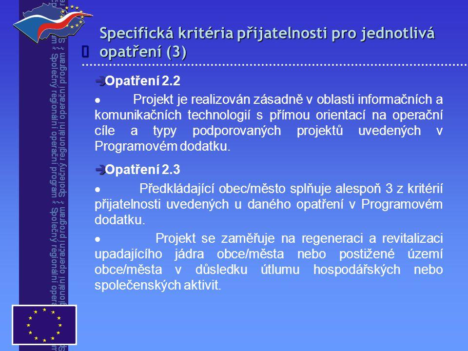   Opatření 2.2  Projekt je realizován zásadně v oblasti informačních a komunikačních technologií s přímou orientací na operační cíle a typy podporovaných projektů uvedených v Programovém dodatku.