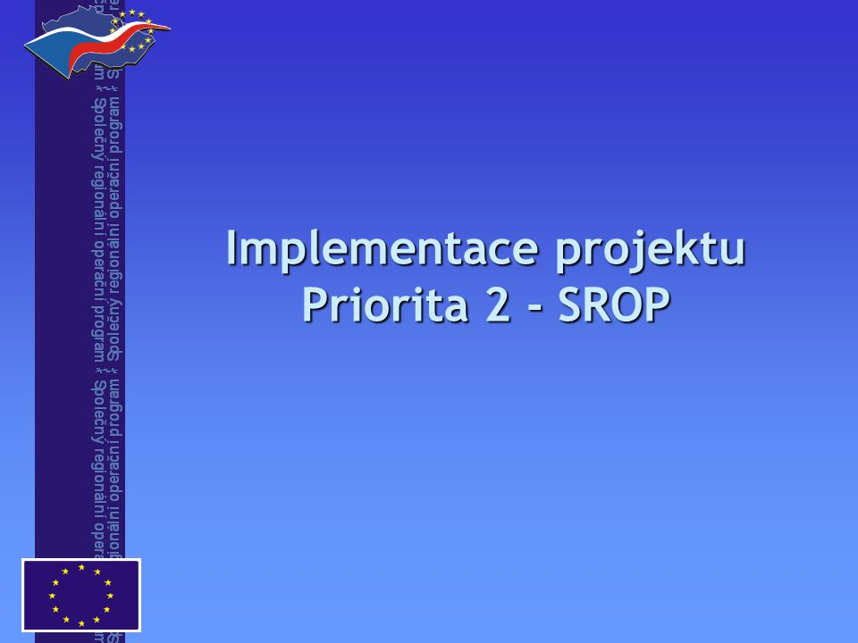 Implementace projektu Priorita 2 - SROP
