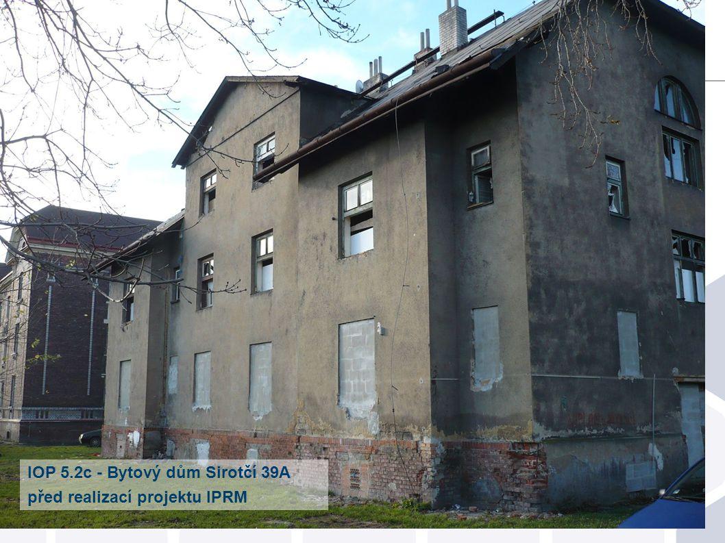 IOP 5.2c - Bytový dům Sirotčí 39A před realizací projektu IPRM