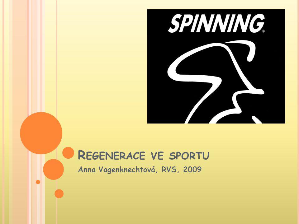 R EGENERACE VE SPORTU Anna Vagenknechtová, RVS, 2009