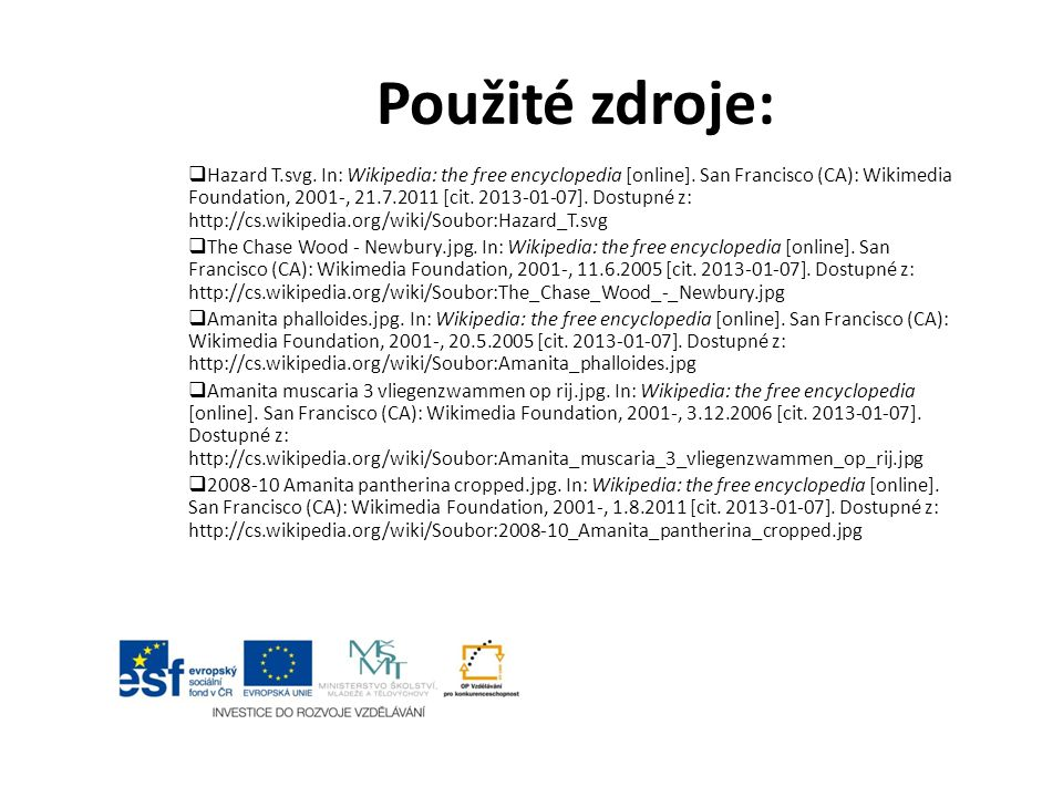 Použité zdroje:  Hazard T.svg.In: Wikipedia: the free encyclopedia [online].