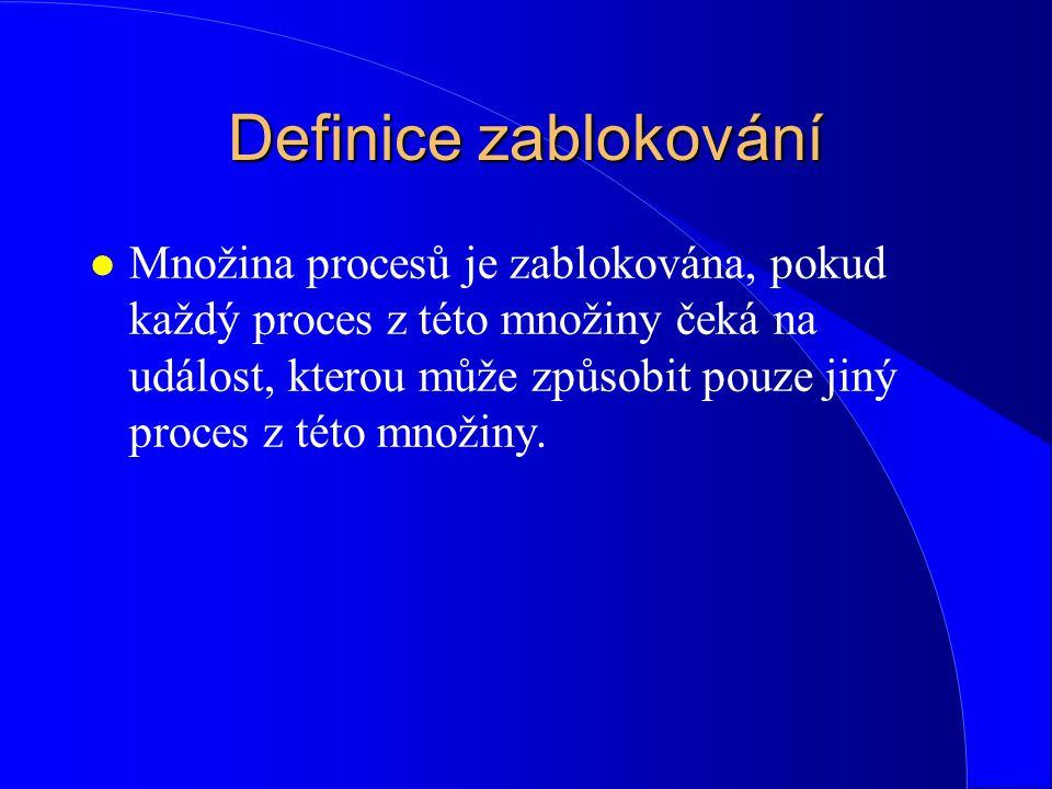 Metody řešení problému zablokování: l Strategie 3: Musí být zajištěno přidělování prostředků podle lineárního uspořádání prostředků (proces může obdržet požadovaný prostředek pouze tehdy, je-li v daném uspořádání prostředků požadovaný prostředek zařazen výše než kterýkoliv z prostředků, které již proces má přidělen).